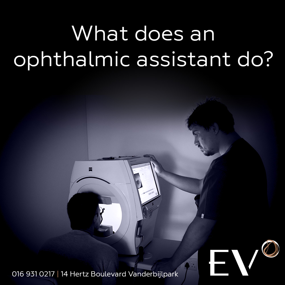What does an ophthalmic assistant do?